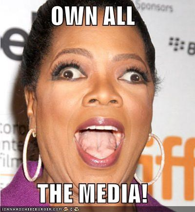 OWN ALL THE MEDIA!
