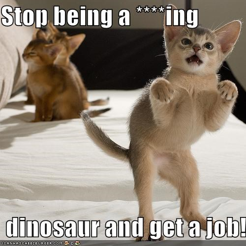 animals,Cats,dinosaurs,I Can Has Cheezburger,impressions,jobs,lazy