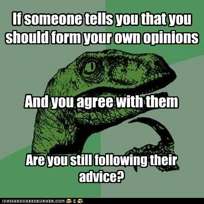 advice agreement opinions philosoraptor what - 5168056576