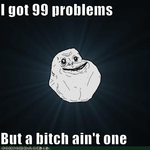 forever alone Jay Z lyrics one problems - 5169214464