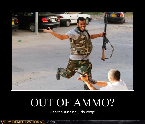OUT OF AMMO? Use the running judo chop!