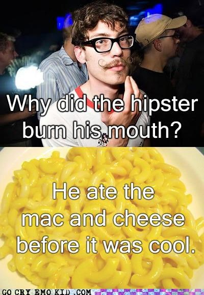 best of week,hipster,hipsterlulz,joke,mac-cheese,zing