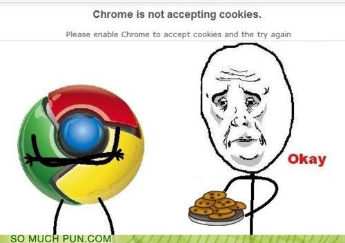 accepting chrome cookies double meaning literalism meme not Okay okay face rage comic Rage Comics