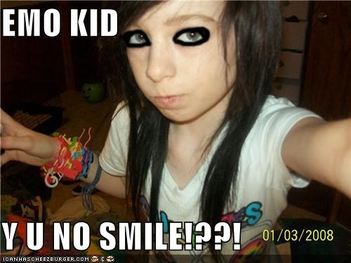 EMO KID Y U NO SMILE!??!