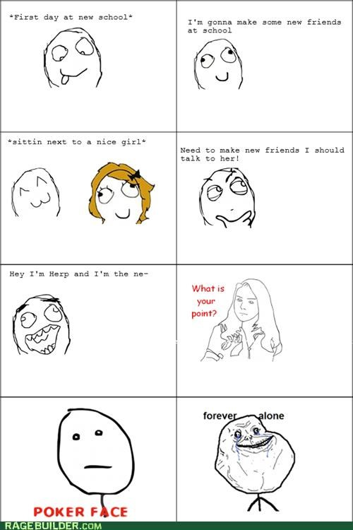 Awkward,forever alone,new,Rage Comics,school,what is your point