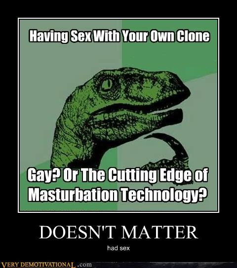 doesnt matter hilarious philosoraptor sex