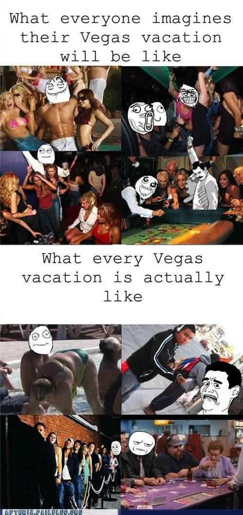 broken dreams,expectations,passed out,truth hurts,vacation,vegas