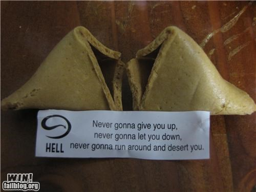 engrish funny food Fortune cookie friday meme never gonna give you up rick astley rick roll Rick Rolled - 5180191232