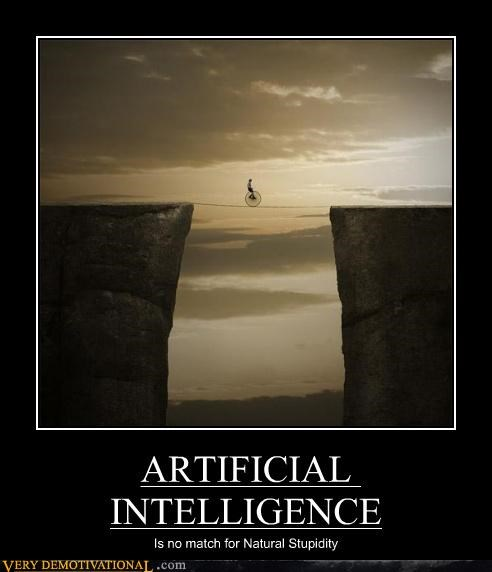artificial intelligence,stupidity,Terrifying,wtf