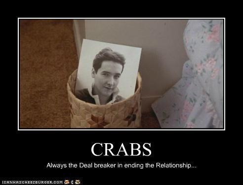 CRABS Always the Deal breaker in ending the Relationship...