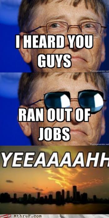 Bill Gates pun steve jobs YEEEEAHHHHHHH - 5181473280