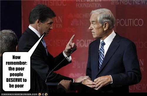 debate,politicians,poor,poor people,Pundit Kitchen,rebulicans,Rick Perry,Ron Paul