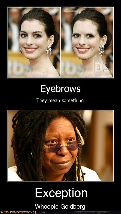 exception,eyebrows,hilarious,whoopie goldberg