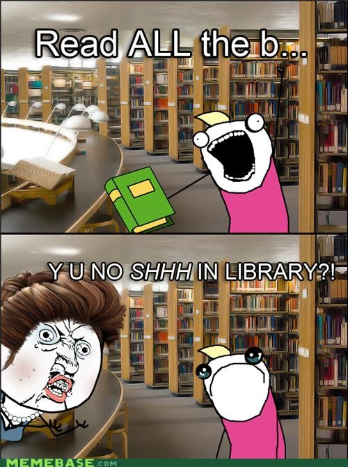 all the things books library shh silence Y U NO - 5184097536