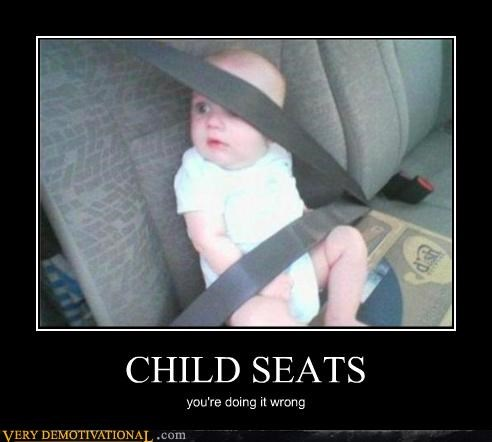 child seat,doing it wrong,idiots,wtf