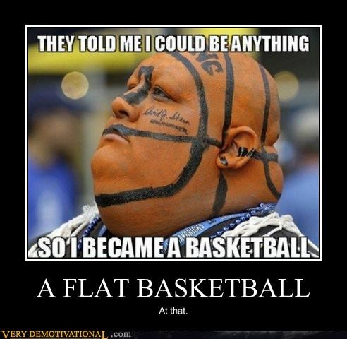 A FLAT BASKETBALL At that.