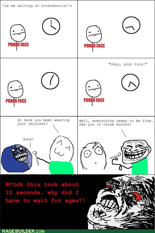 i lied,orthodontist,Rage Comics,time,troll,waiting