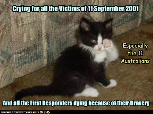 Crying for all the Victims of 11 September 2001 Especially the 11 Australians And all the First Responders dying because of their Bravery