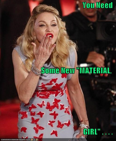 Madonna,material girl,musicians,new material,roflrazzi,what happened