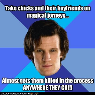 Take chicks and their boyfriends on magical jorneys... Almost gets them killed in the process ANYWHERE THEY GO!!!