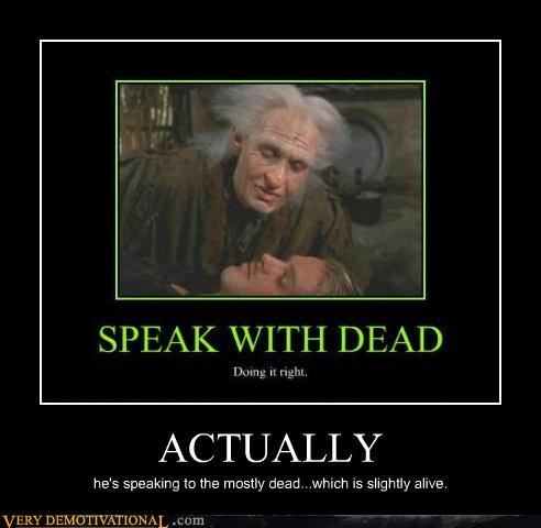 hilarious,mostly dead,princess bride,slightly alive