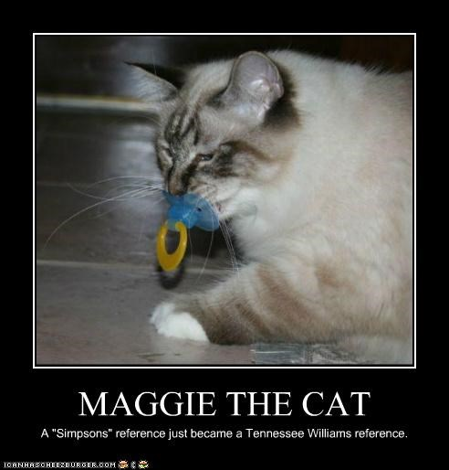 "MAGGIE THE CAT A ""Simpsons"" reference just became a Tennessee Williams reference."