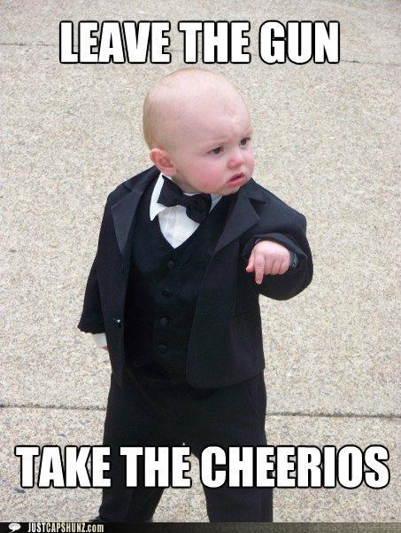 Babies,Baby Godfather,cheerios,guns,kids,movie reference,quotes,the godfather
