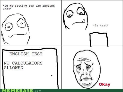 calculator,exams,Okay,Rage Comics