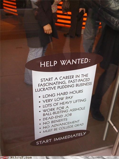 cons,downsides,food service,help wanted,pudding,want ad