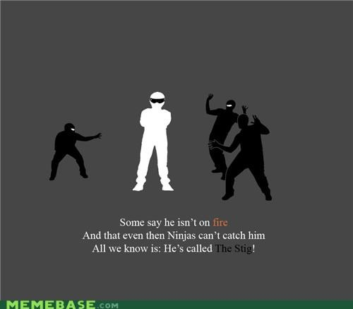 fire Memes ninjas the stig what - 5195658496