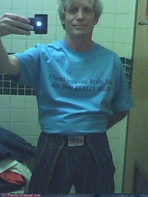 message tee,pants,really bad,self photo