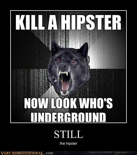 hilarious,hipster,Insanity Wolf,underground