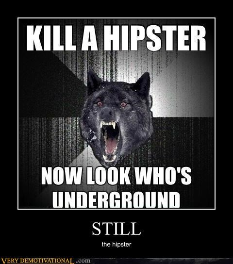 hilarious hipster Insanity Wolf underground - 5196295936