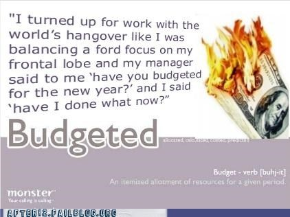 budget drunk fired hangover job Office work