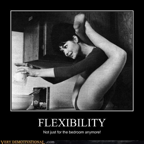 FLEXIBILITY Not just for the bedroom anymore!