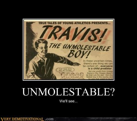 hilarious,kid,Travis,unmolestable,wtf