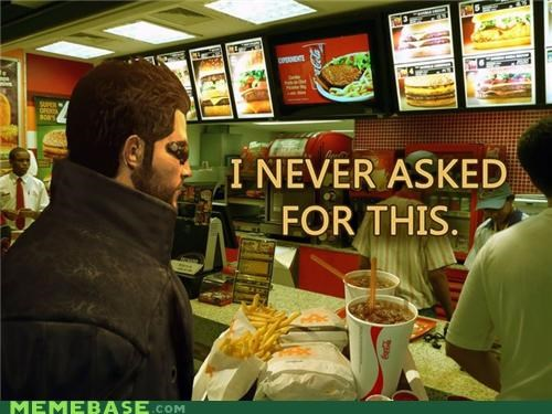 asked for this,deus ex,McDonald's,Memes,order