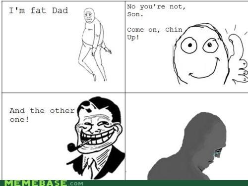 chins,fat,Rage Comics,troll dad