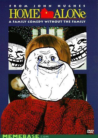 forever alone,Home Alone,macaulay culkin,movies,trolls
