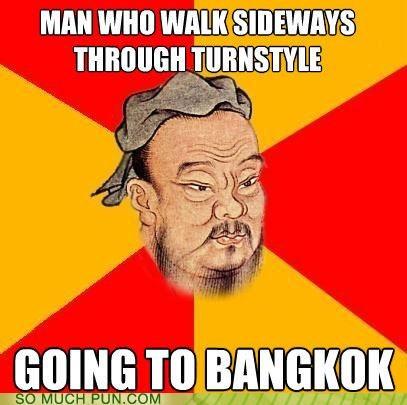 advice bangkok confucius Hall of Fame homophone homophones innuendo meme sideways - 5202616320