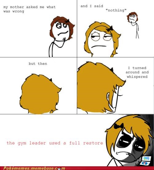 best of week,full restore,FUUUUU,gym leader,mother,Rage Comics,videogame