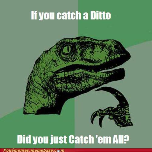 ditto gotta catch em all meme Memes philosraptor - 5204497664