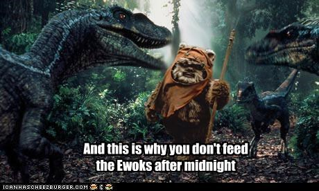 And this is why you don't feed the Ewoks after midnight