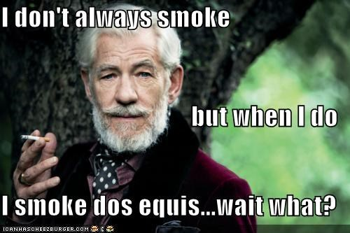 actors,dos equis,i dont always,Memes,roflrazzi,Sir Ian McKellen,smoking,what