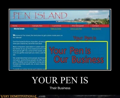 YOUR PEN IS Their Business