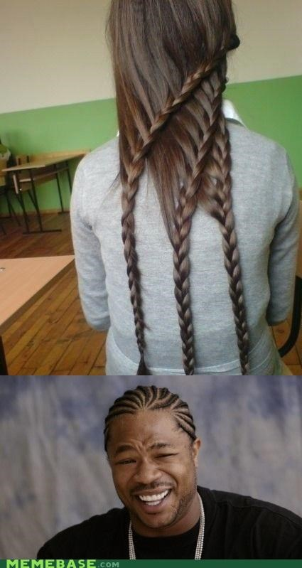 braids,cool,yo dawg