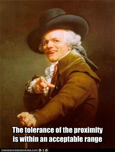 close enough Joseph Ducreux proximity tolerance - 5208654592