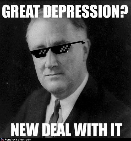 Deal With It FDR franklin delano roosevelt friday picspam Memes political pictures - 5209132800