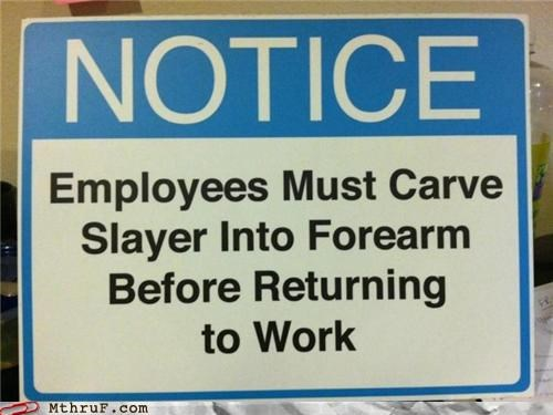 must wash hands,sign,slayer