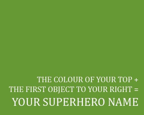 Memes,silly,superhero name,superhero name generator,superheroes,your superhero name
